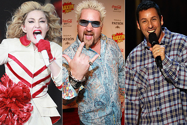 Madonna, Guy Fieri, Adam Sandler