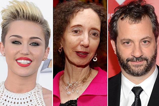 Miley Cyrus, Joyce Carol Oates, Judd Apatow