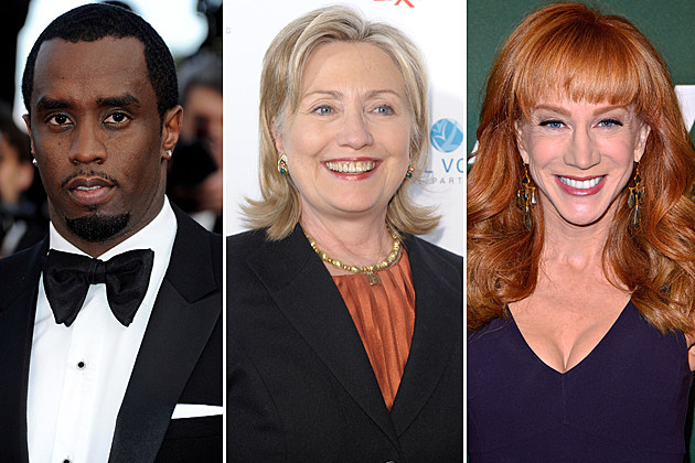 P Diddy, Hillary Clinton, Kathy Griffin